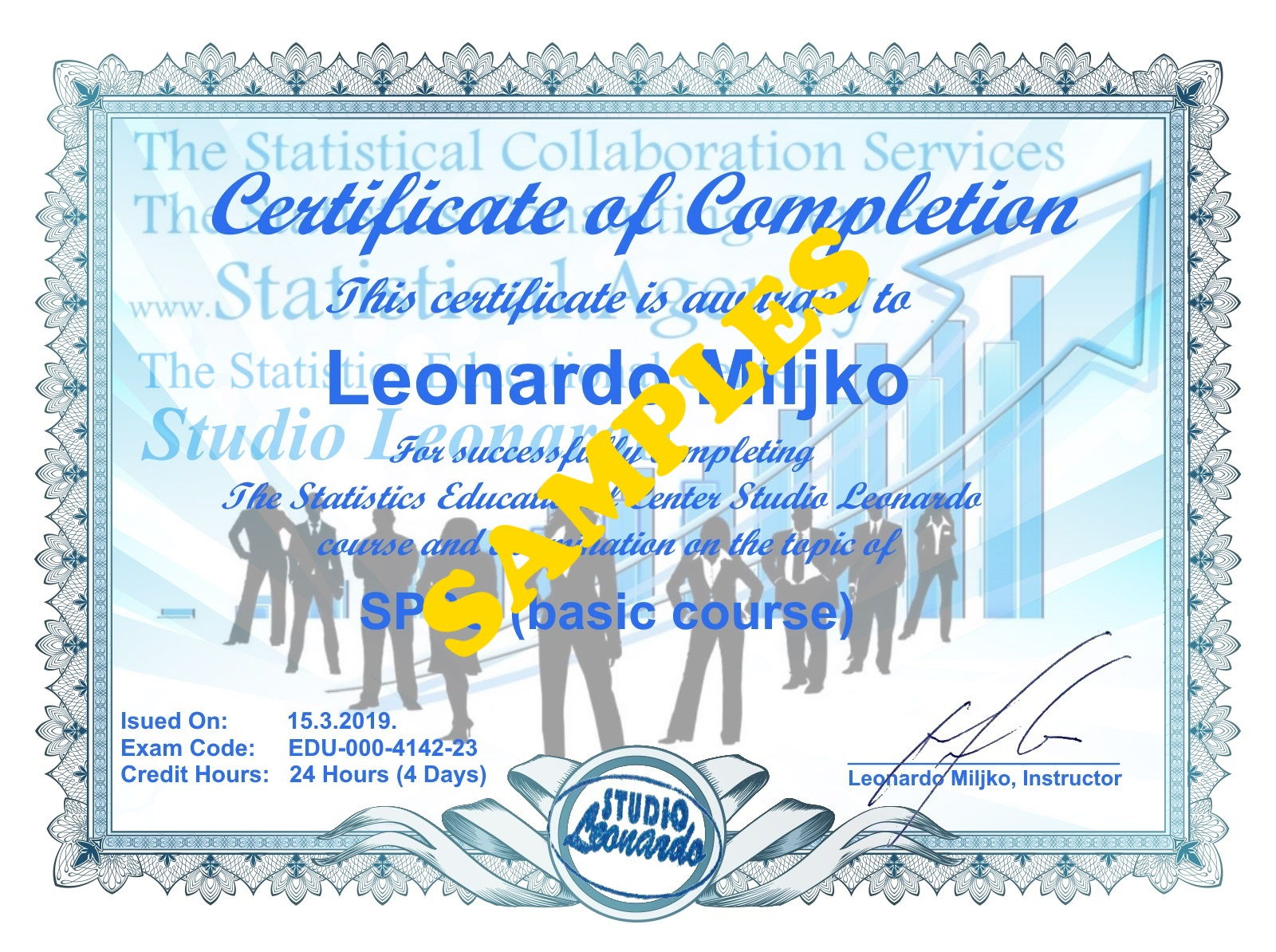 Template - SAMPLE-Certificate of Completion This certificate is awarded to Leonardo Miljko For successfully completing the The Statistics Educational Center Studio Leonardo course and examination on the topic of